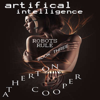 Artifical Intelligence - Robots Rule Book Three Audiobook, by Atherton Cooper