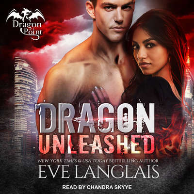 Dragon Unleashed Audiobook, by Eve Langlais
