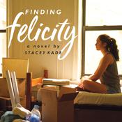 Finding Felicity: A Novel Audiobook, by Stacey Kade