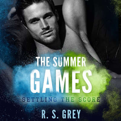 The Summer Games: Settling the Score Audiobook, by R.S. Grey
