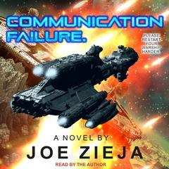 Communication Failure Audiobook, by Joe Zieja