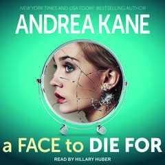 A Face to Die For Audiobook, by Andrea Kane
