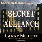 Sherlock Holmes and the Secret Alliance Audiobook, by Larry Millett