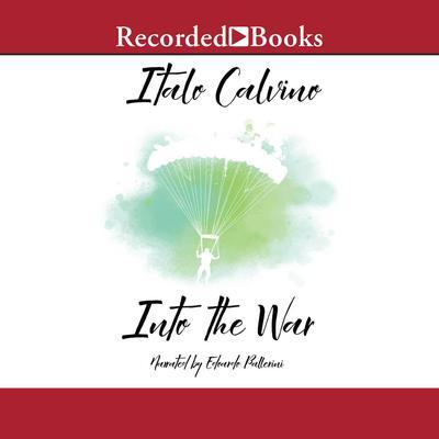 Into the War Audiobook, by Italo Calvino