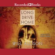 Long Drive Home Audiobook, by Will Allison