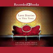 Love Stories in This Town Audiobook, by Amanda Eyre Ward