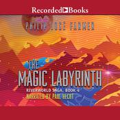 The Magic Labyrinth Audiobook, by Philip José Farmer