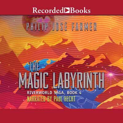 The Magic Labyrinth Audiobook, by Philip José Farmer