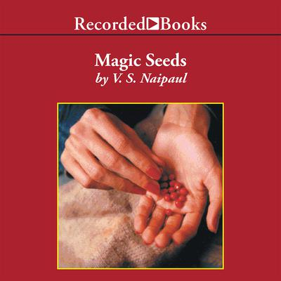 Magic Seeds Audiobook, by V. S. Naipaul