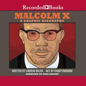 Malcolm X: A Graphic Biography Audiobook, by Andrew Helfer, Randy DuBurke