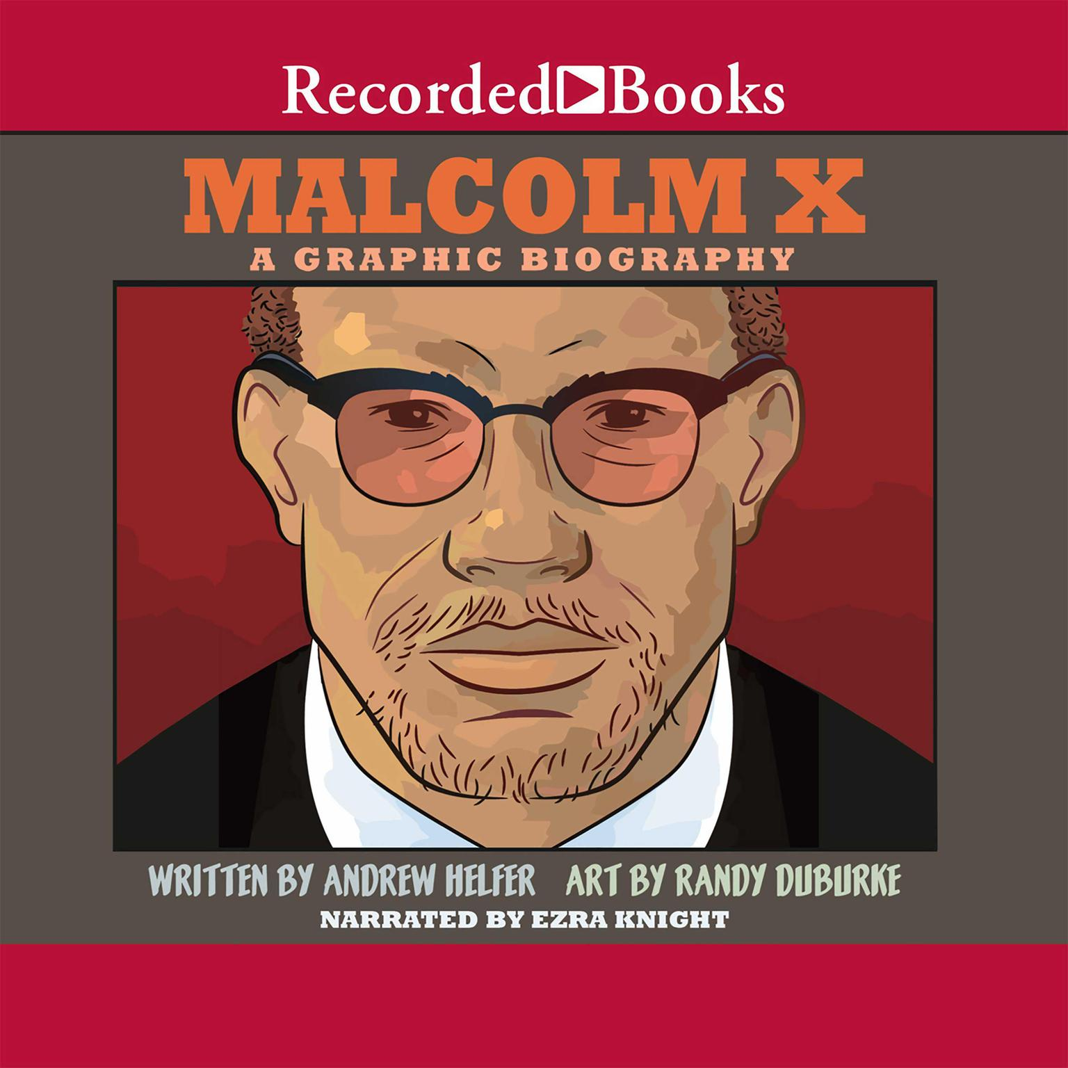 Printable Malcolm X: A Graphic Biography Audiobook Cover Art