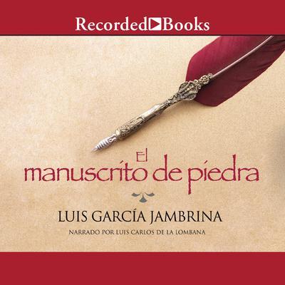 El manuscrito de piedra Audiobook, by Luis Garcia Jambrina