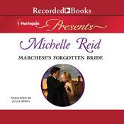 Marcheses Forgotten Bride Audiobook, by Michelle Reid