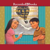 Max and Maddy and the Bursting Balloons Mystery Audiobook, by Alexander McCall Smith