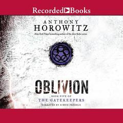 Oblivion Audiobook, by Anthony Horowitz