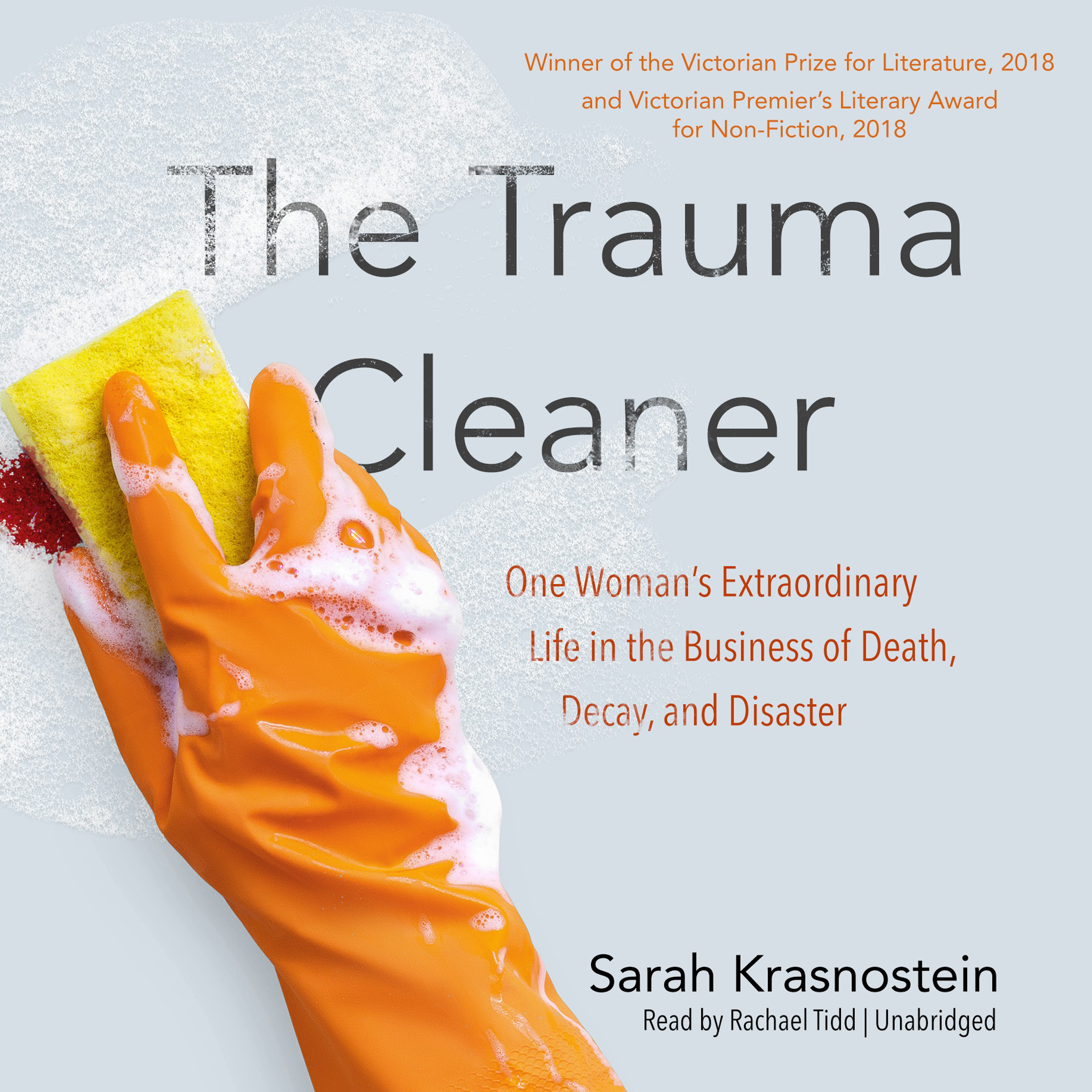 "Cover of ""The Trauma Cleaner: One woman's extraordinary life in death, decay and disaster"""