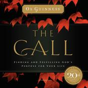 The Call: Finding and Fulfilling God's Purpose for Your Life Audiobook, by Os Guinness
