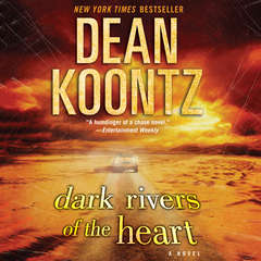 Dark Rivers of the Heart: A Novel Audiobook, by Dean Koontz