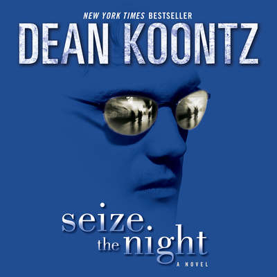 Seize the Night: A Novel Audiobook, by Dean Koontz