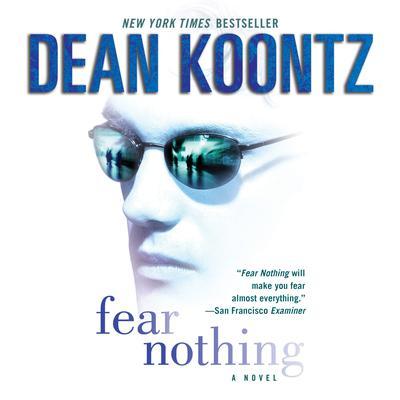 Fear Nothing: A Novel Audiobook, by Dean Koontz
