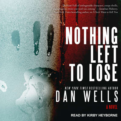 Nothing Left to Lose: A Novel Audiobook, by Dan Wells