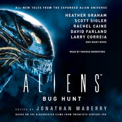 Aliens: Bug Hunt Audiobook, by Jonathan Maberry