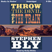 Throw the Devil Off the Train Audiobook, by Stephen Bly