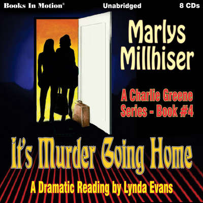 It's Murder Going Home (Charlie Greene, Book 4) Audiobook, by