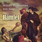 Hamlet Audiobook, by William Shakespeare, E. Nesbit