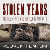 Stolen Years: Stories of the Wrongfully Imprisoned Audiobook, by Reuven Fenton