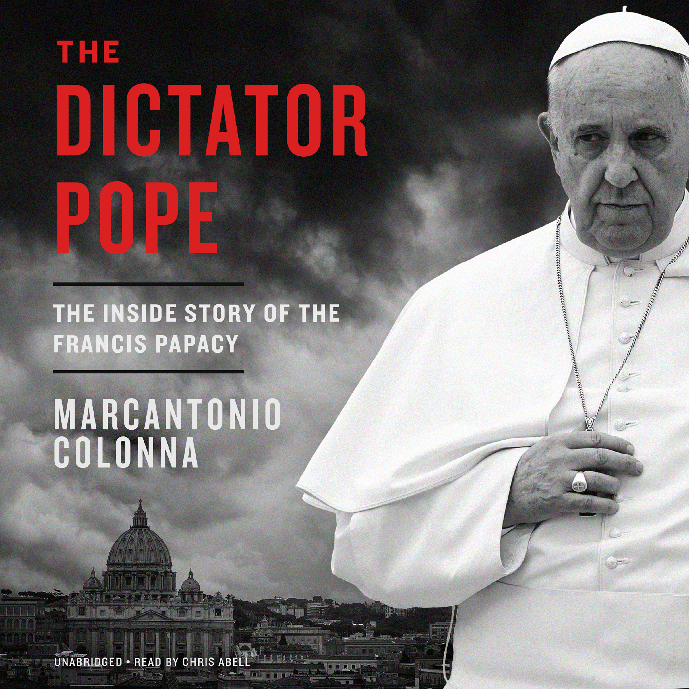 Printable The Dictator Pope: The Inside Story of the Francis Papacy Audiobook Cover Art