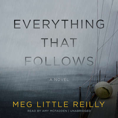Everything That Follows Audiobook, by Meg Little Reilly