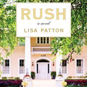 Rush: A Novel Audiobook, by Lisa Patton