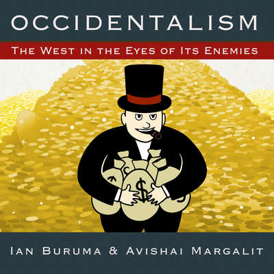 Occidentalism: The West in the Eyes of Its Enemies Audiobook, by Ian Buruma