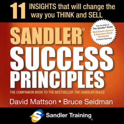 Sandler Success Principles: 11 Insights that Will Change the Way you Think and Sell Audiobook, by David Mattson