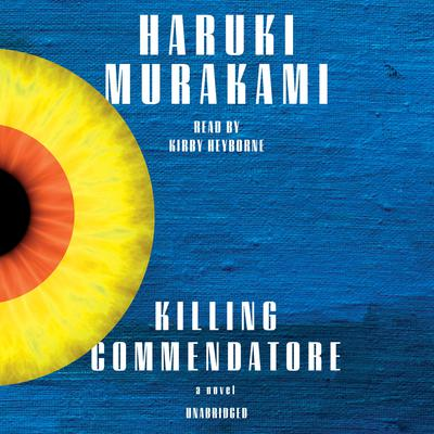 Killing Commendatore: A novel Audiobook, by Haruki Murakami