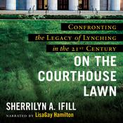 On the Courthouse Lawn: Revised Edition Audiobook, by Sherrilyn Ifill