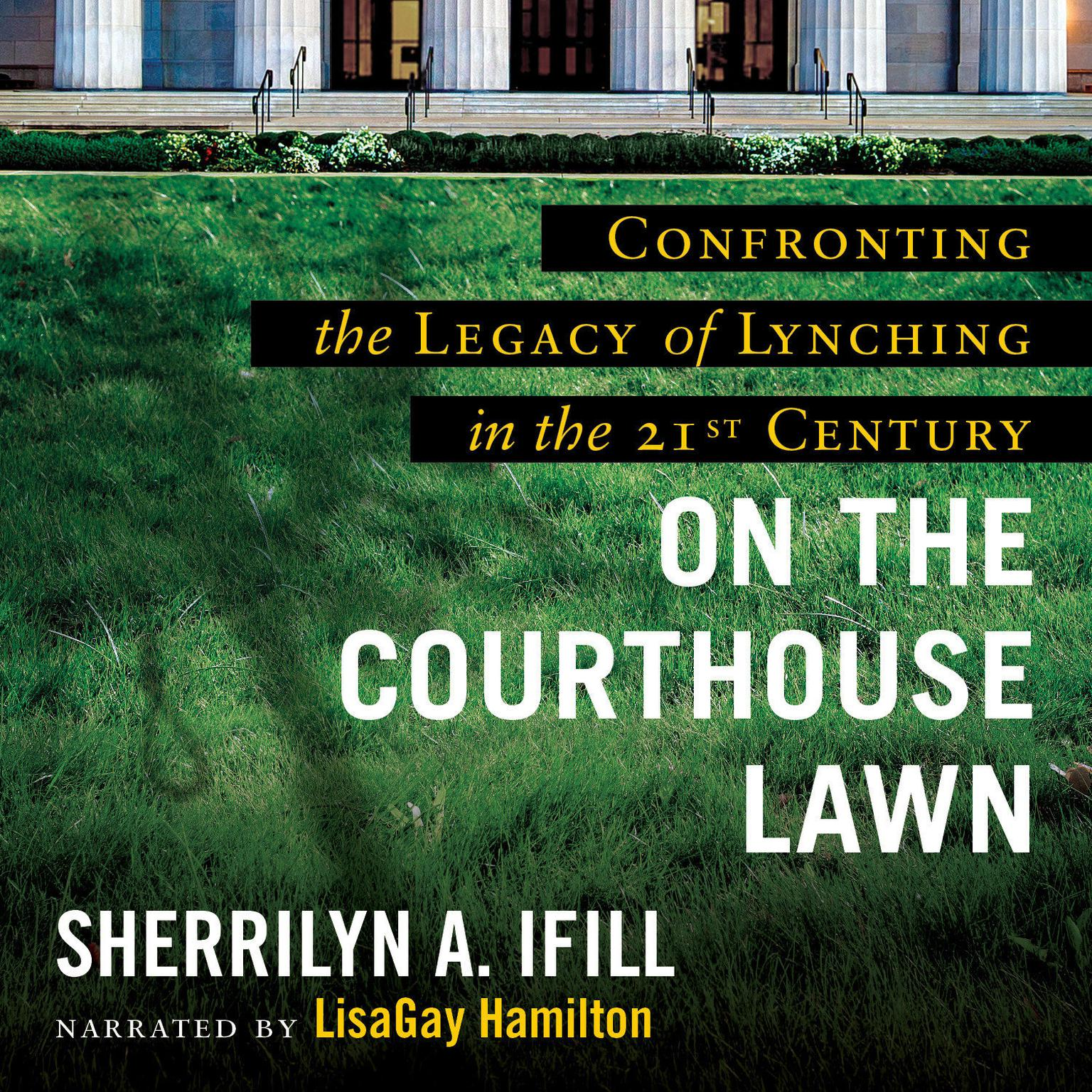 Printable On the Courthouse Lawn, Revised Edition: Confronting the Legacy of Lynching in the Twenty-First Century Audiobook Cover Art