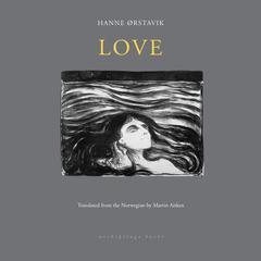 Love Audiobook, by Hanne Ørstavik