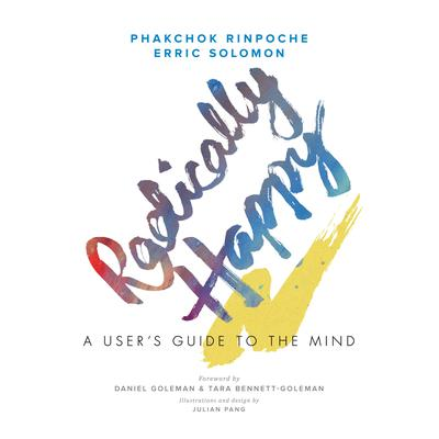 Radically Happy: A Users Guide for the Mind Audiobook, by Erric Solomon