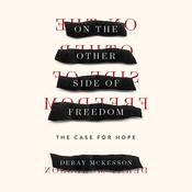 On the Other Side of Freedom: The Case for Hope Audiobook, by DeRay Mckesson|