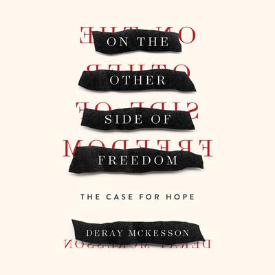 On the Other Side of Freedom: The Case for Hope Audiobook, by DeRay Mckesson