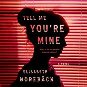 Tell Me Youre Mine Audiobook, by Elisabeth Norebäck