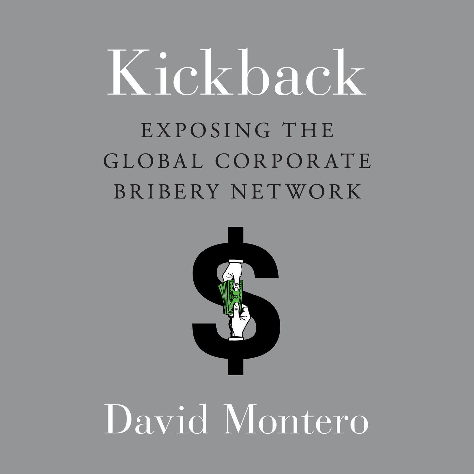 Printable Kickback: Exposing the Global Corporate Bribery Network Audiobook Cover Art