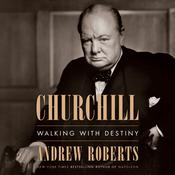 Churchill: Walking with Destiny Audiobook, by Andrew Roberts