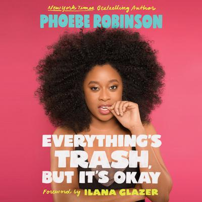 Everythings Trash, But Its Okay Audiobook, by Phoebe Robinson