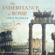 The Inheritance of Rome: Illuminating the Dark Ages 400-1000 Audiobook, by Chris Wickham