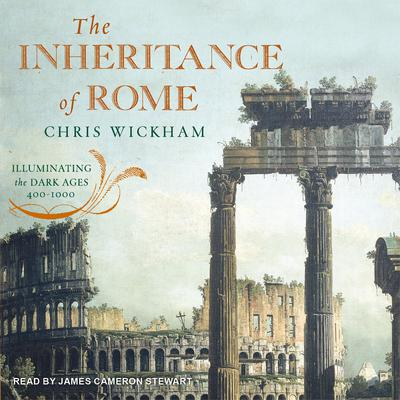The Inheritance of Rome: Illuminating the Dark Ages 400-1000 Audiobook, by