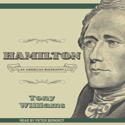 Hamilton: An American Biography Audiobook, by Tony Williams