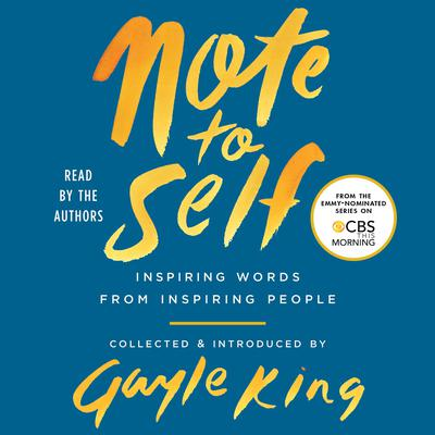 Note to Self: Inspiring Words From Inspiring People Audiobook, by Gayle King